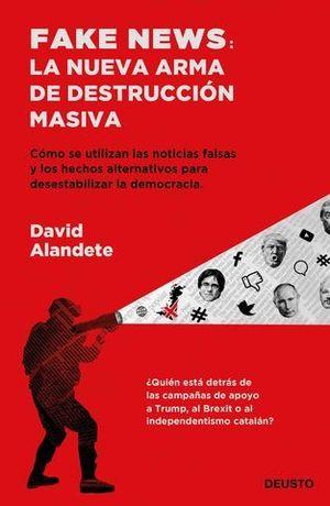 FAKE NEWS: LA NUEVA ARMA DE DESTRUCCION MASIVA