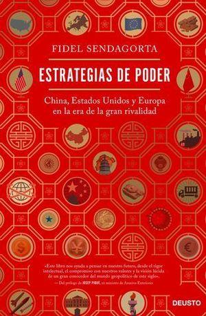 ESTRATEGIAS DE PODER. CHINA, ESTADOS UNIDOS Y EUROPA EN LA ERA DE LA G