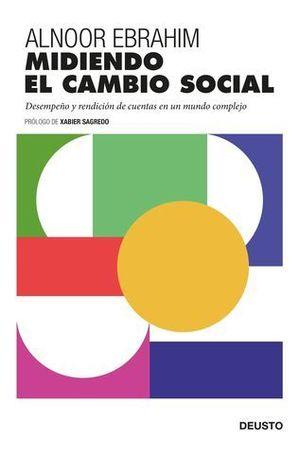 MIDIENDO EL CAMBIO SOCIAL. DESEMPEÑO Y RENDICIÓN DE CUENTAS EN UN MUND