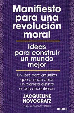 MANIFIESTO PARA UNA REVOLUCIÓN MORAL. IDEAS PARA CONSTRUIR UN MUNDO ME