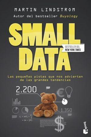 SMALL DATA. LAS PEQUEÑAS PISTAS QUE NOS ADVIERTEN DE LAS GRANDES TENDE
