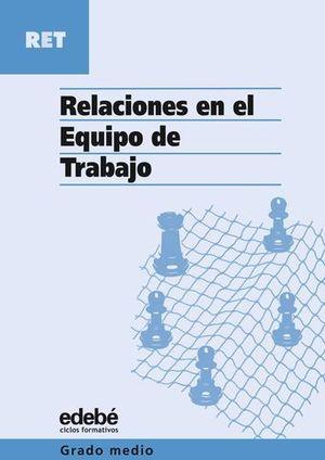RELACIONES EN EL EQUIPO DE TRABAJO GRADO MEDIO