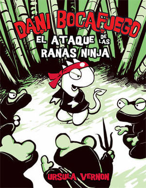 DANI BOCAFUEGO EL ATAQUE DE LAS RANAS NINJA