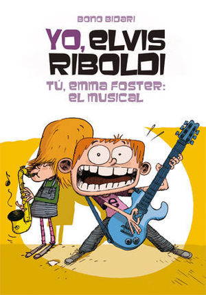 YO, ELVIS RIBOLDI. TU, EMMA FOSTER: EL MUSICAL
