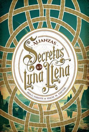 SECRETOS DE LA LUNA LLENA 1:  ALIANZA
