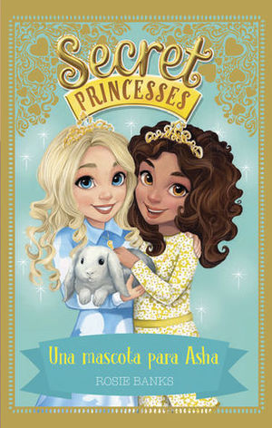 SECRET PRINCESSES.  UNA MASCOTA PARA ASHA