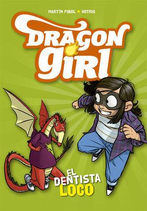 DRAGON GIRL.  EL DENTISTA LOCO