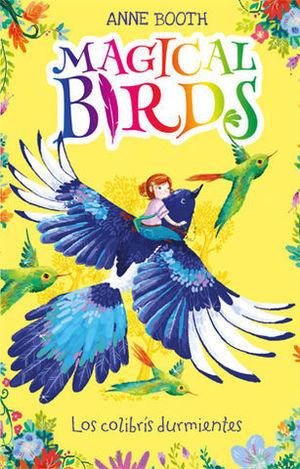 MAGICAL BIRDS.  LOS COLIBRIS DURMIENTES