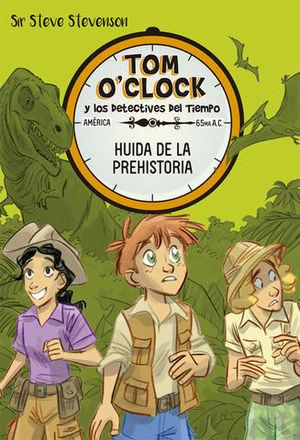 TOM O´CLOCK 8. HUIDA DE LA PREHISTORIA.