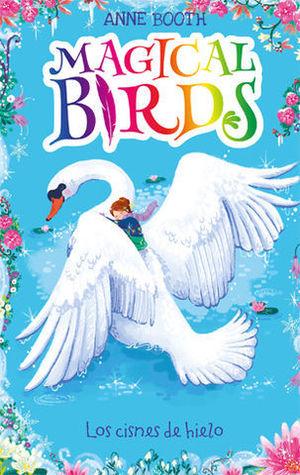MAGICAL BIRDS.  LOS CISNES DE HIELO