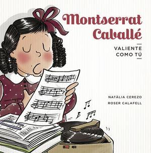 VALIENTE COMO TU.  MONTSERRAT CABALLE