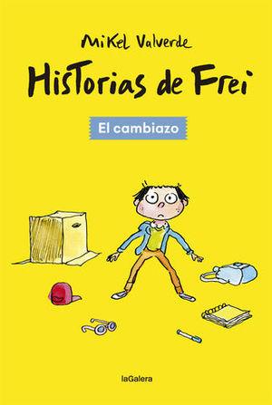 HISTORIAS DE FREI.  EL CAMBIAZO