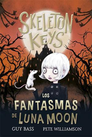 SKELETON KEYS.  LOS FANTASMAS DE LUNA MOON