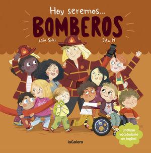 HOY SEREMOS... BOMBEROS