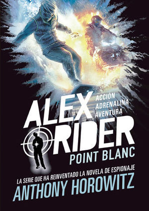 ALEX RIDER.  POINT BLANC