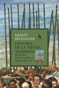 HISTORIA DE LA ESPAÑA MODERNA DESDE REYES CATOLICOS HASTA FELIPE II