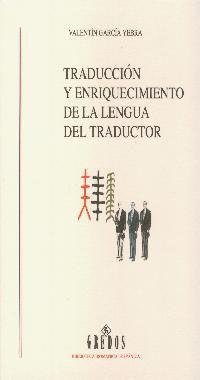 TRADUCCION Y ENRIQUECIMIENTO DE LA LENGUA DEL TRADUCTOR