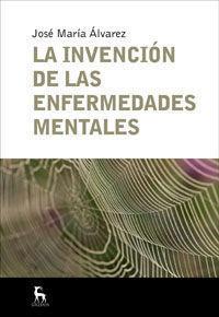 INVENCION DE LAS ENFERMEDADES MENTALES, LA