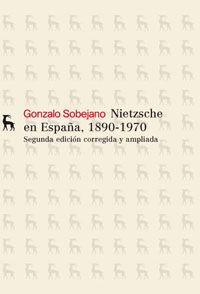 NIETZSCHE EN ESPAÑA 1890-1970 2ª ED. 2009