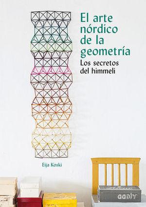 EL ARTE NORDICO DE LA GEOMETRIA. LOS SECRETOS DEL HIMMELI