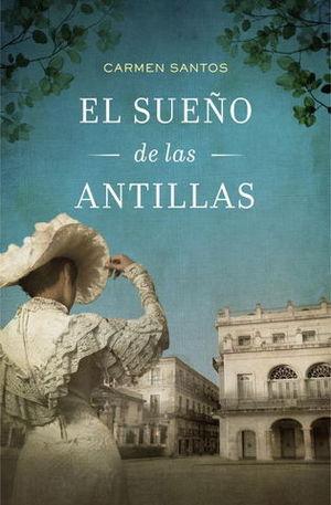 EL SUEÑO DE LAS ANTILLAS