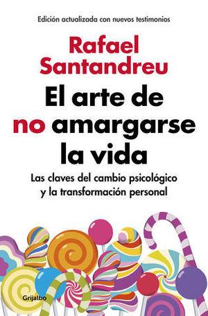EL ARTE DE NO AMARGARSE LA VIDA ( EDICION AMPLIADA )