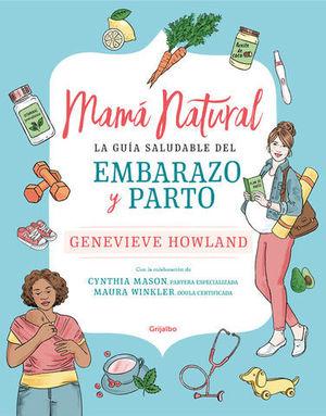 MAMÁ NATURAL LA GUÍA DEFINITIVA DE EMBARAZO Y PARTO
