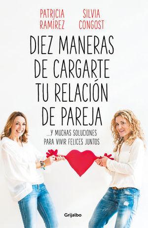 DIEZ MANERAS DE CARGARTE TU RELACION DE PAREJA ...Y MUCHAS SOLUCIONES