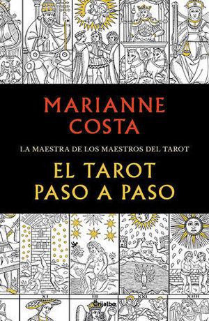 EL TAROT PASO A PASO HISTORIA, ICONOGRAFÍA, INTERPRETACIÓN Y LECTURA