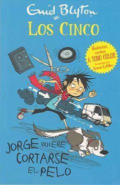 CINCO.JORGE QUIERE CORTARSE EL PELO
