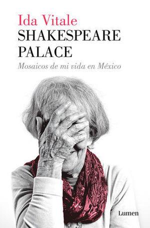 SHAKESPEARE PLACE.  MOSAICOS DE MI VIDA EN MEXICO