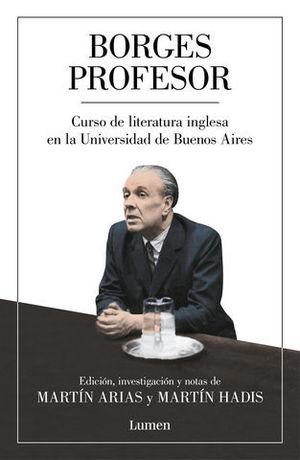 BORGES PROFESOR CURSO DE LITERATURA INGLESA EN LA UNIVERSIDAD DE BUENO