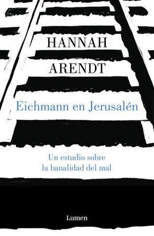 EICHMANN EN JERUSALEN ED.2019
