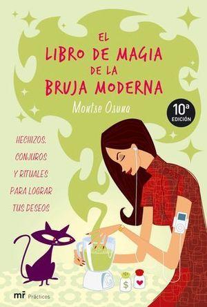 LIBRO DE MAGIA DE LA BRUJA MODERNA, EL