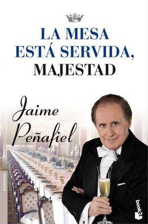 LA MESA ESTA SERVIDA, MAJESTAD