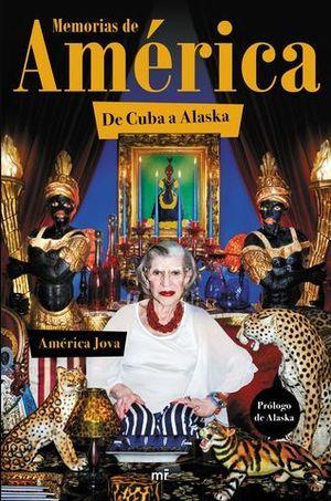 MEMORIAS DE AMERICA DE CUBA A ALASKA