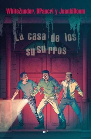 LA CASA DE LOS SUSURROS