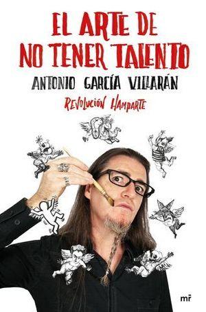 EL ARTE DE NO TENER TALENTO.  REVOLUCION HAMPARTE
