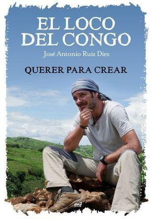 EL LOCO DEL CONGO.  QUERER ES CREAR