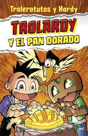 TROLARDY Y EL PAN DORADO.