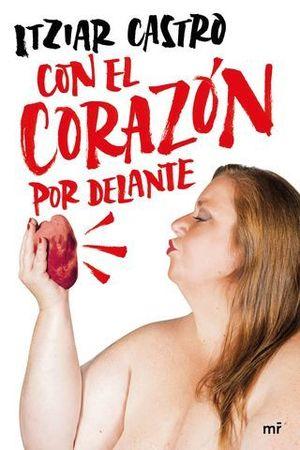 CON EL CORAZÓN POR DELANTE.