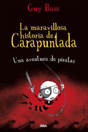 LA MARAVILLOSA HISTORIA DE CARAPUNTADA UNA AVENTURA DE PIRATAS