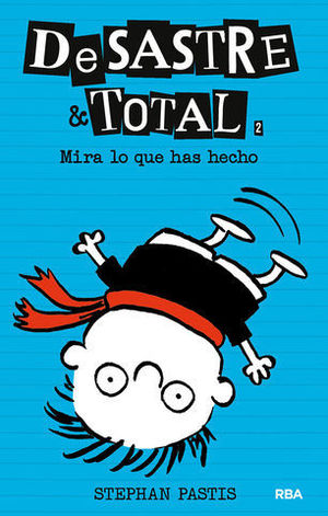 DESASTRE & TOTAL ¡ MIRA LO QUE HAS HECHO !