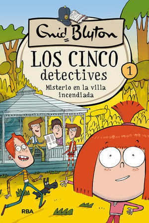 LOS CINCO DETECTIVES 1.  MISTERIO EN LA VILLA INCENDIADA