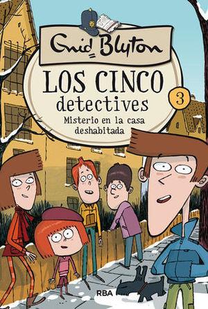 LOS CINCO DETECTIVES.  MISTERIO EN LA CASA DESHABITADA
