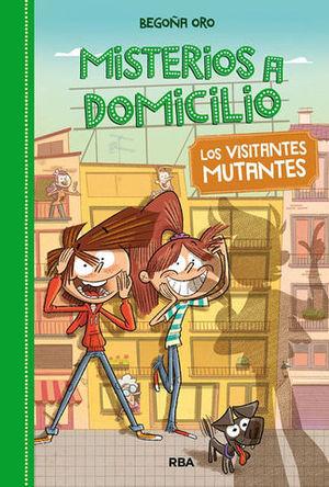 MISTERIOS A DOMICILIO 4  LOS VISITANTES MUTANTES