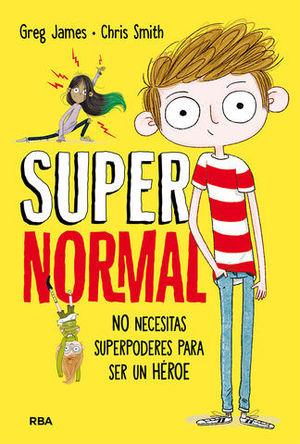 SUPERNORMAL.  NO NECESITAS SUPERPODERES PARA SER UN HEROE
