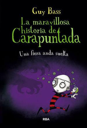 LA MARAVILLOSA HISTORIA DE CARAPUNTADA.  UNA FIERA ANDA SUELTA