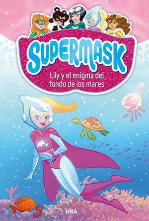 SUPERMASK 3 LILY Y EL ENIGMA DE LOS MARES