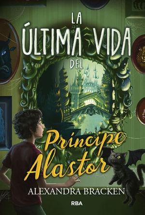 PROSPER REDDING.  LA ULTIMA VIDA DEL PRINCIPE ALASTOR